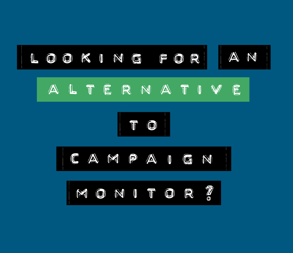 Looking for an alternative to Campaign Monitor